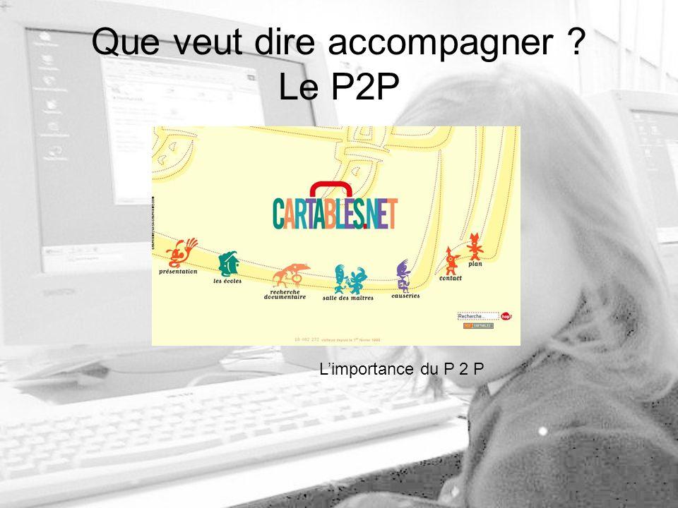 Que veut dire accompagner Le P2P Limportance du P 2 P