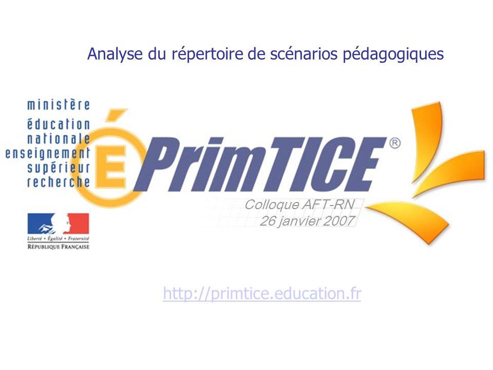 Analyse du répertoire de scénarios pédagogiques Colloque AFT-RN 26 janvier 2007 http://primtice.education.fr