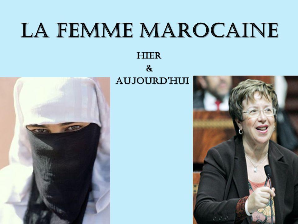 La Femme Marocaine Hier & Aujourdhui