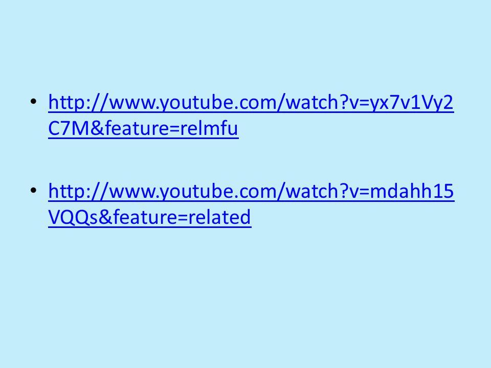 http://www.youtube.com/watch?v=yx7v1Vy2 C7M&feature=relmfu http://www.youtube.com/watch?v=yx7v1Vy2 C7M&feature=relmfu http://www.youtube.com/watch?v=m