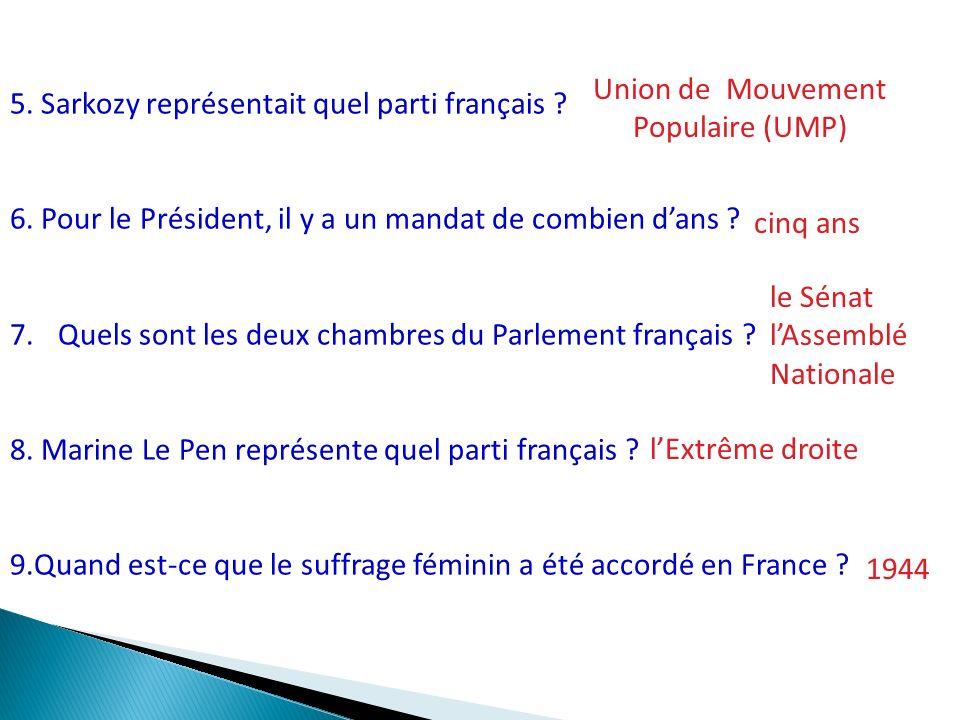5. Sarkozy représentait quel parti français . 6.
