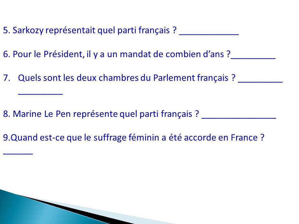 5. Sarkozy représentait quel parti français . ____________ 6.