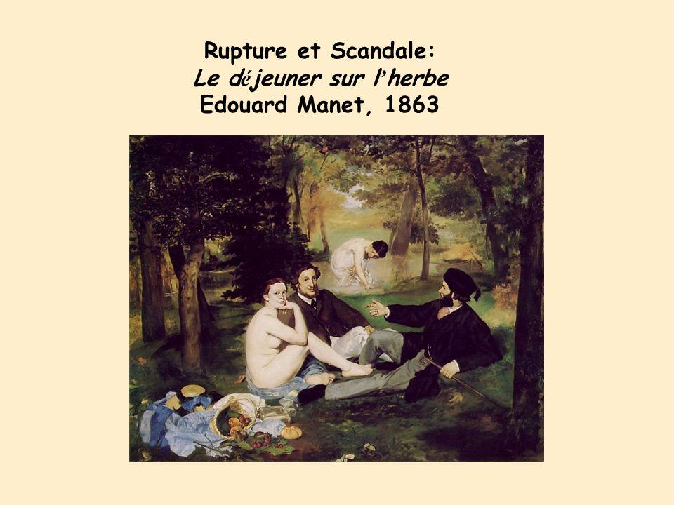 Rupture et Scandale: Le d é jeuner sur l herbe Edouard Manet, 1863
