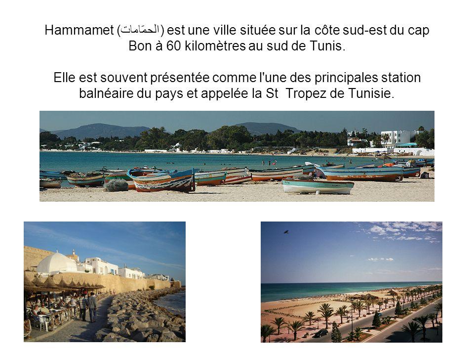 Hammamet (الحمّامات) est une ville située sur la côte sud-est du cap Bon à 60 kilomètres au sud de Tunis. Elle est souvent présentée comme l'une des p