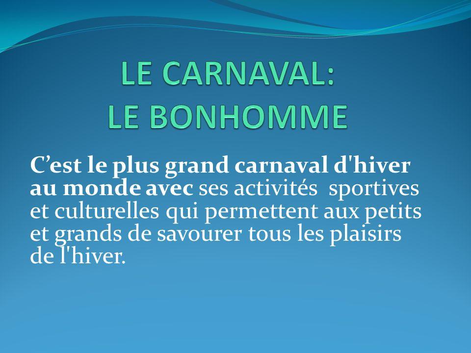 Cest le plus grand carnaval d'hiver au monde avec ses activités sportives et culturelles qui permettent aux petits et grands de savourer tous les plai