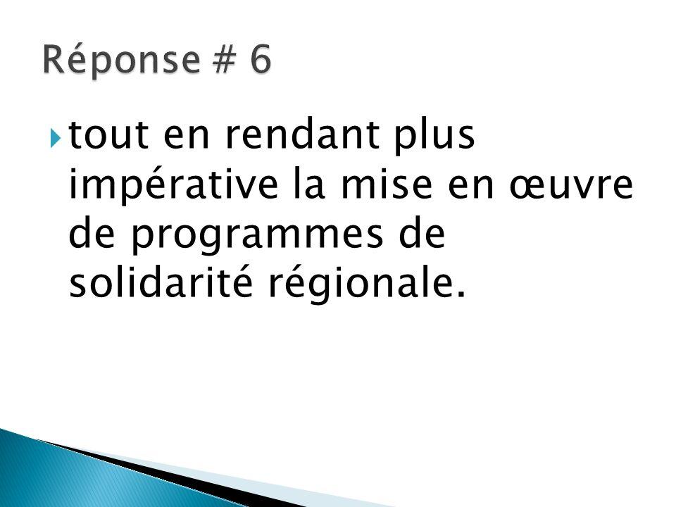 tout en rendant plus impérative la mise en œuvre de programmes de solidarité régionale.