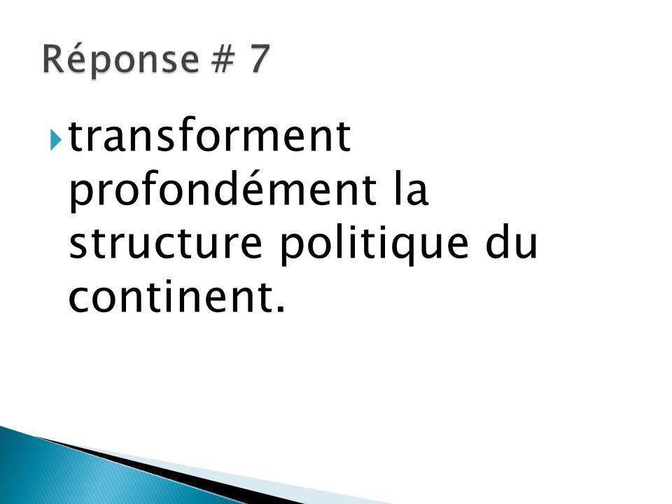 transforment profondément la structure politique du continent.
