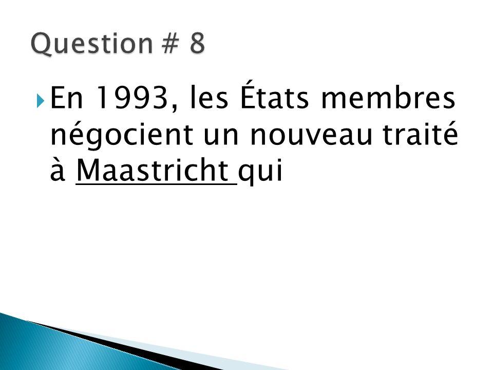 En 1993, les États membres négocient un nouveau traité à Maastricht qui