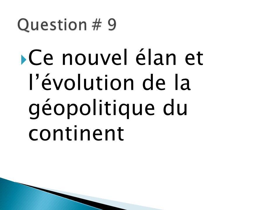 Ce nouvel élan et lévolution de la géopolitique du continent