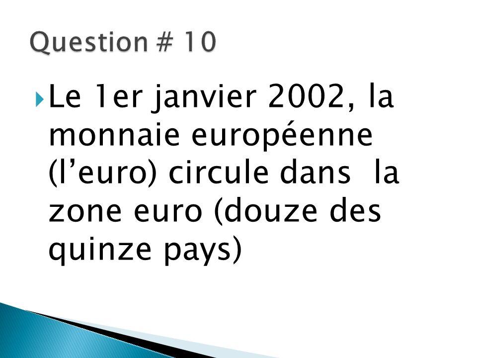Le 1er janvier 2002, la monnaie européenne (leuro) circule dans la zone euro (douze des quinze pays)