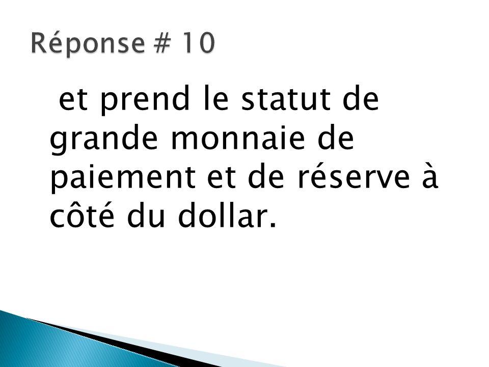 et prend le statut de grande monnaie de paiement et de réserve à côté du dollar.