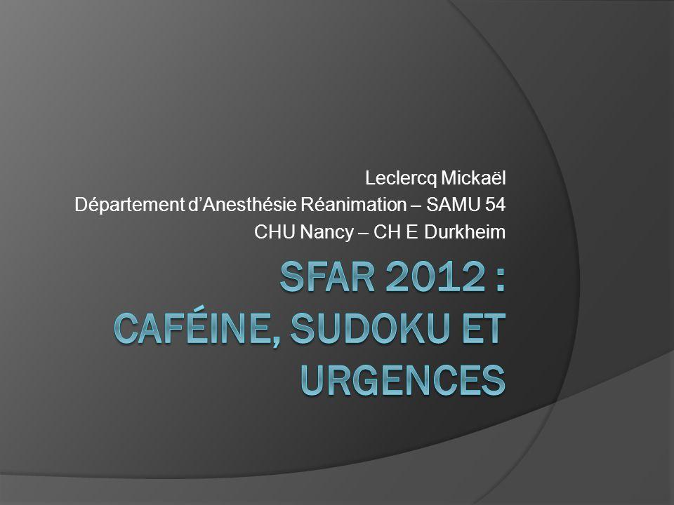 Leclercq Mickaël Département dAnesthésie Réanimation – SAMU 54 CHU Nancy – CH E Durkheim