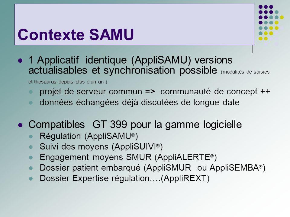 Contexte SAMU 1 Applicatif identique (AppliSAMU) versions actualisables et synchronisation possible (modalités de saisies et thesaurus depuis plus dun