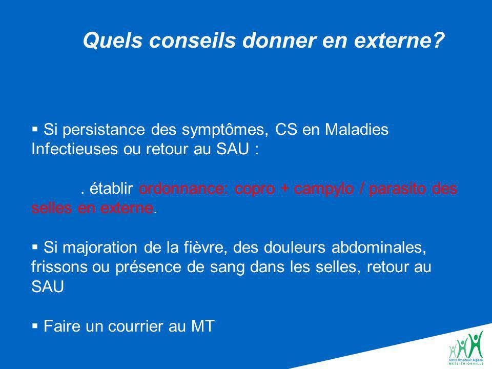 Si persistance des symptômes, CS en Maladies Infectieuses ou retour au SAU :.