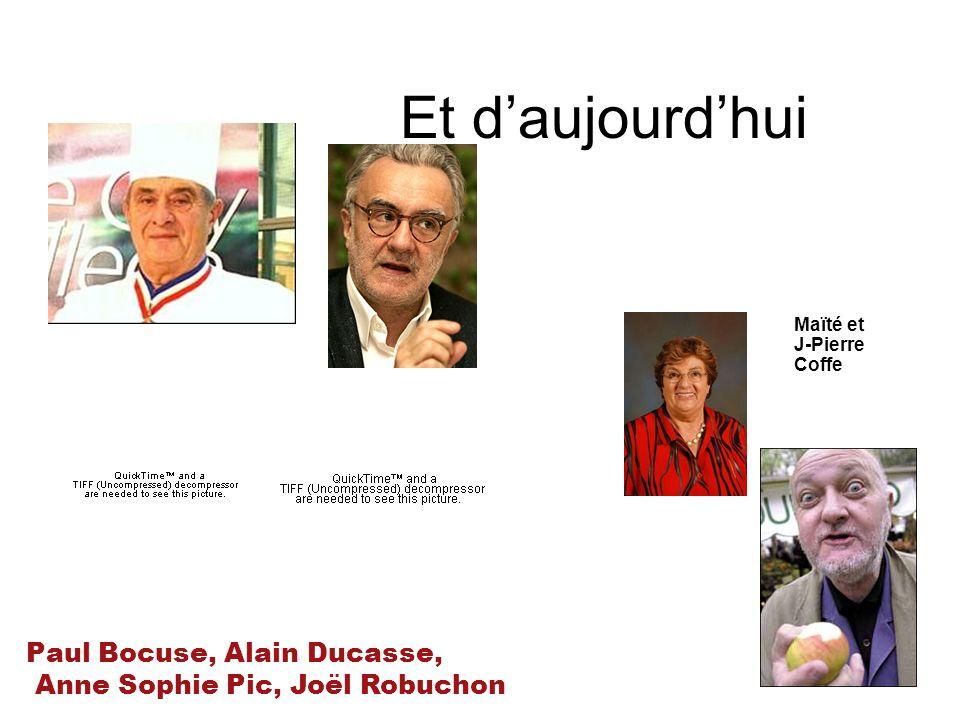 Et daujourdhui Maïté et J-Pierre Coffe Paul Bocuse, Alain Ducasse, Anne Sophie Pic, Joël Robuchon