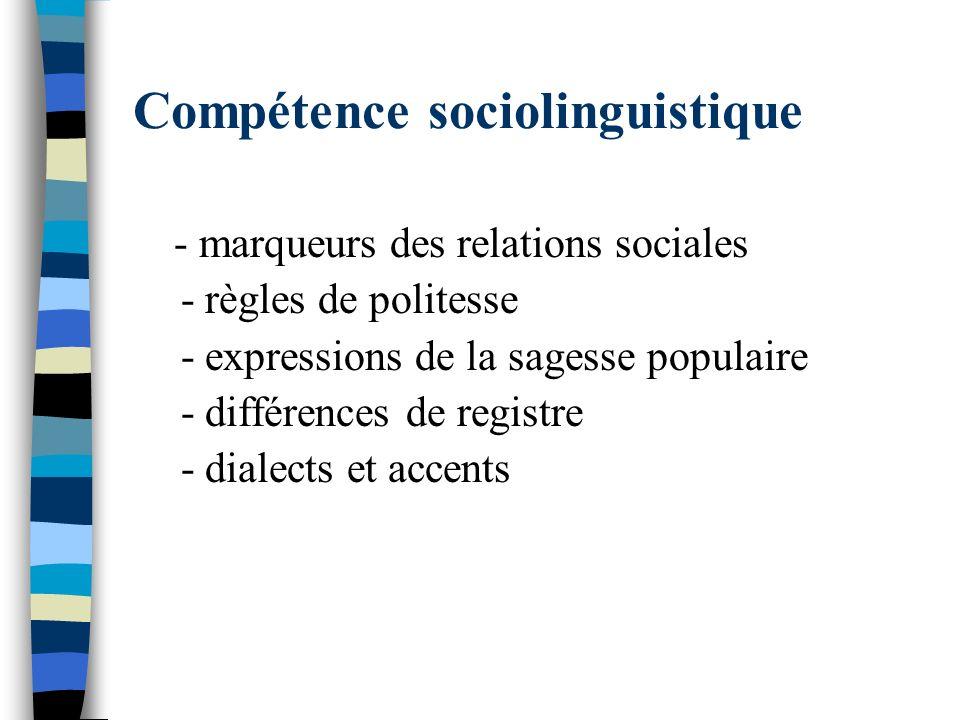 Compétence sociolinguistique - marqueurs des relations sociales - règles de politesse - expressions de la sagesse populaire - différences de registre