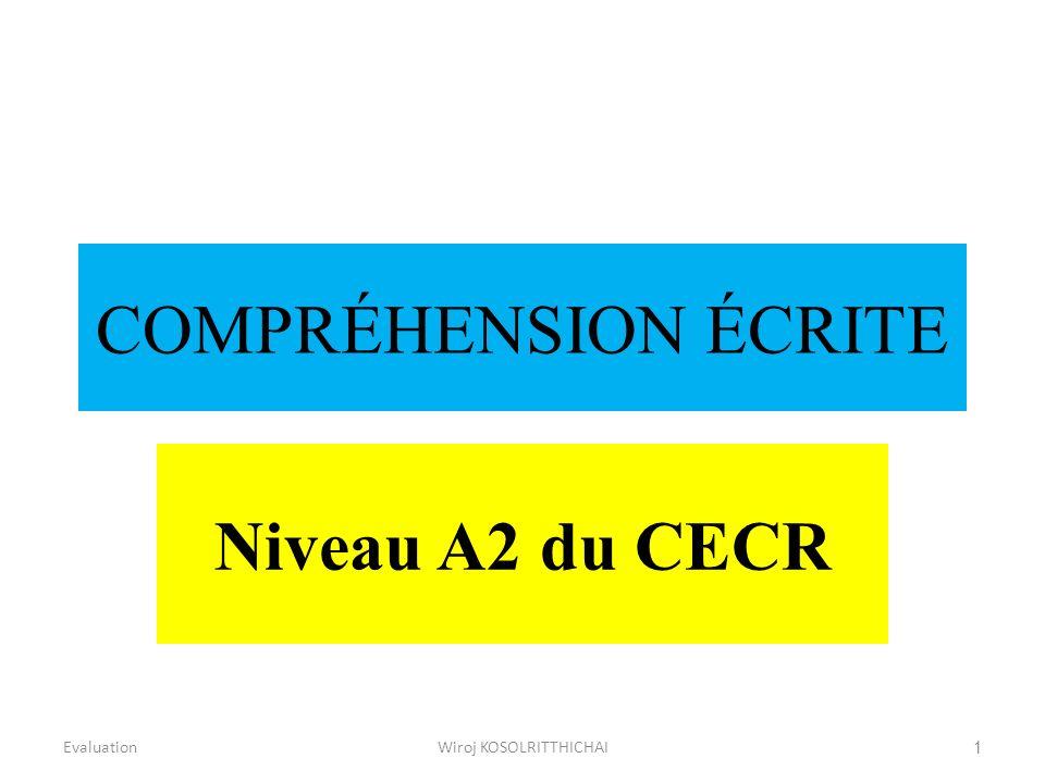 COMPRÉHENSION ÉCRITE Niveau A2 du CECR Evaluation1Wiroj KOSOLRITTHICHAI