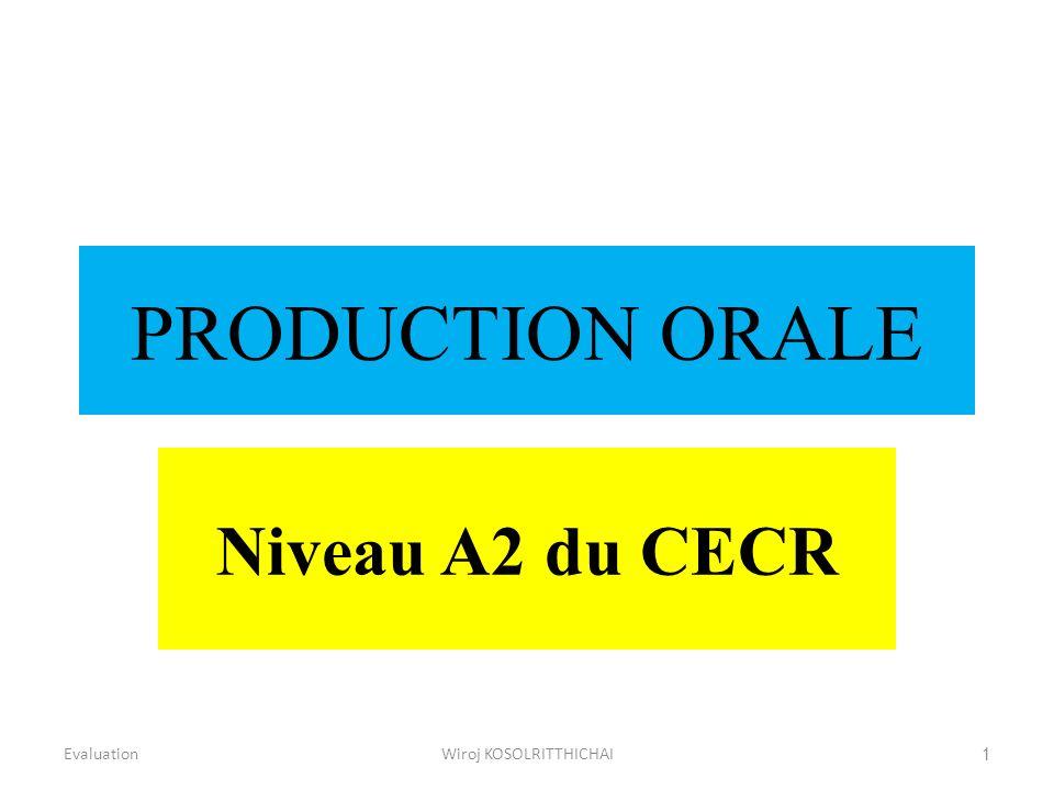 PRODUCTION ORALE Niveau A2 du CECR Evaluation1Wiroj KOSOLRITTHICHAI