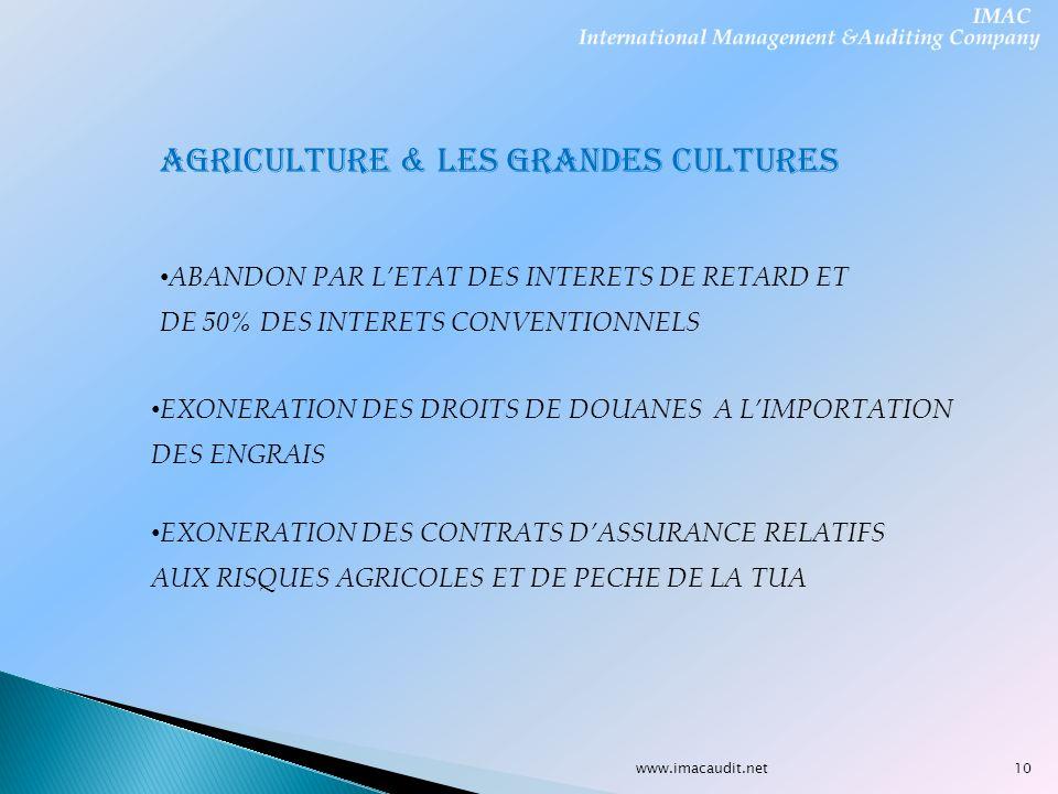 www.imacaudit.net AGRICULTURE & LES GRANDES CULTURES EXONERATION DES DROITS DE DOUANES A LIMPORTATION DES ENGRAIS ABANDON PAR LETAT DES INTERETS DE RE