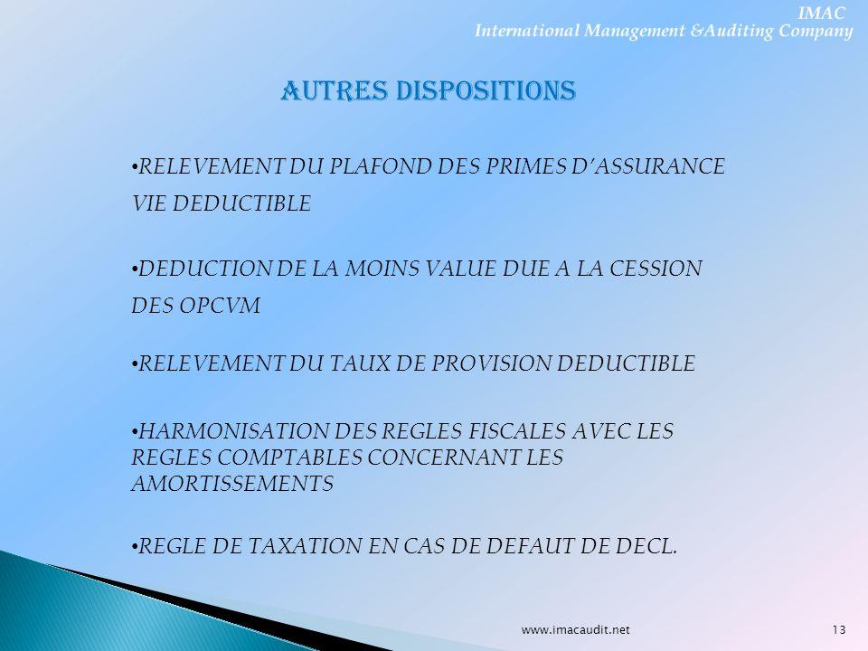 www.imacaudit.net AUTRES DISPOSITIONS RELEVEMENT DU PLAFOND DES PRIMES DASSURANCE VIE DEDUCTIBLE HARMONISATION DES REGLES FISCALES AVEC LES REGLES COM