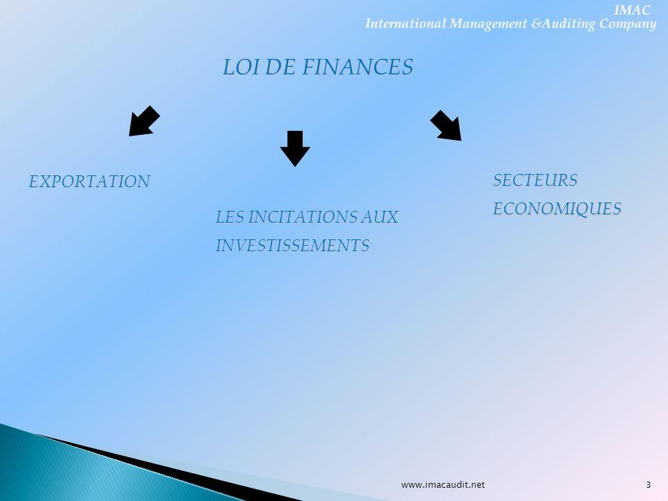 www.imacaudit.net LOI DE FINANCES LES INCITATIONS AUX INVESTISSEMENTS EXPORTATION SECTEURSECONOMIQUES 3
