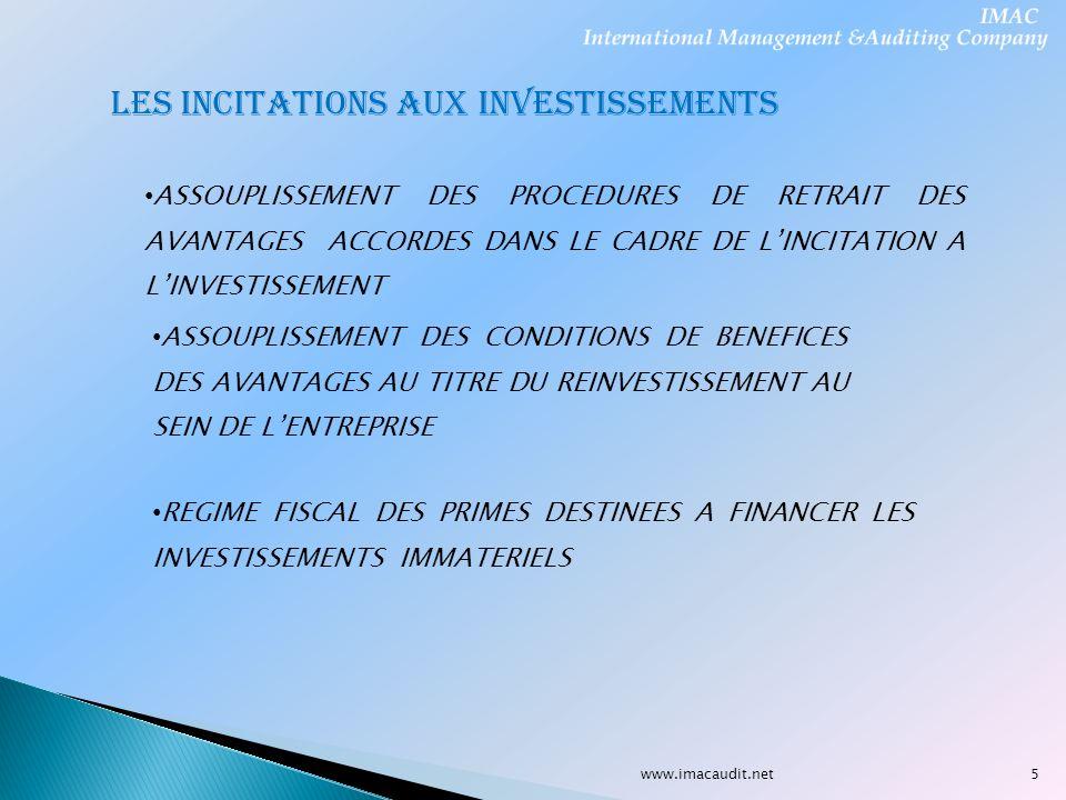 www.imacaudit.net LES INCITATIONS AUX INVESTISSEMENTS ASSOUPLISSEMENT DES PROCEDURES DE RETRAIT DES AVANTAGES ACCORDES DANS LE CADRE DE LINCITATION A