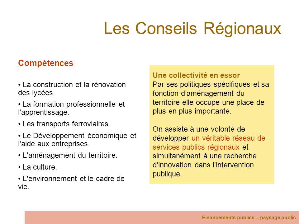 Les Conseils Régionaux Compétences La construction et la rénovation des lycées. La formation professionnelle et l'apprentissage. Les transports ferrov