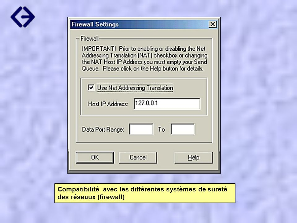 Compatibilité avec les différentes systèmes de sureté des réseaux (firewall)