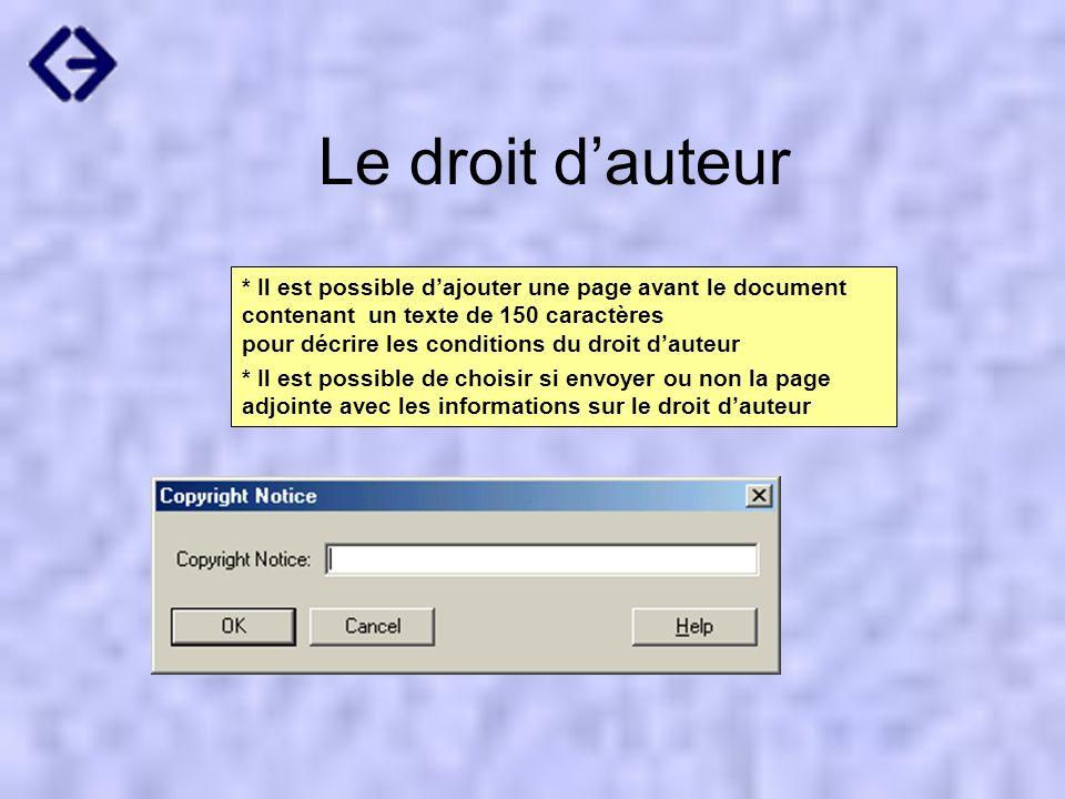 Le droit dauteur * Il est possible dajouter une page avant le document contenant un texte de 150 caractères pour décrire les conditions du droit daute