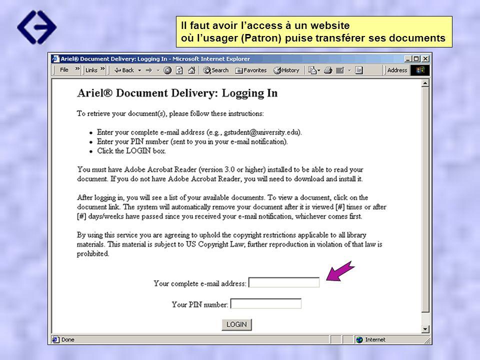 Il faut avoir laccess à un website où lusager (Patron) puise transférer ses documents