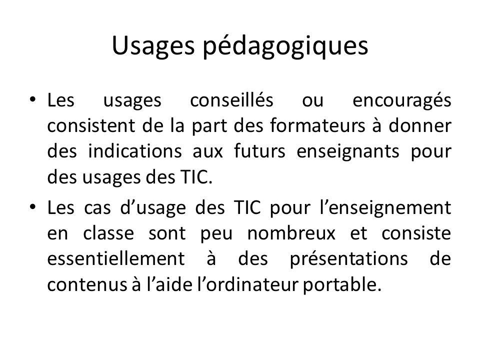 Usages pédagogiques Les usages conseillés ou encouragés consistent de la part des formateurs à donner des indications aux futurs enseignants pour des