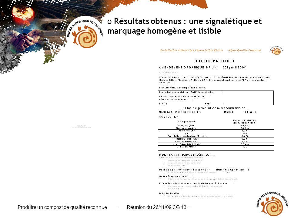Produire un compost de qualité reconnue - Réunion du 26/11/09 CG 13 - o Résultats obtenus : une signalétique et marquage homogène et lisible