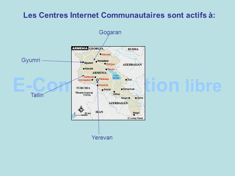 E-Communication libre Les Centres Internet Communautaires sont actifs à: Yerevan Gyumri Gogaran Tallin