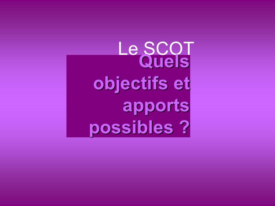 Le SCOT Quels objectifs et apports possibles