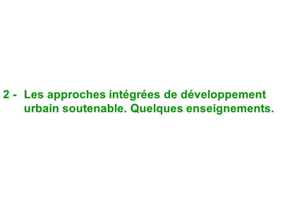 2 -Les approches intégrées de développement urbain soutenable. Quelques enseignements.