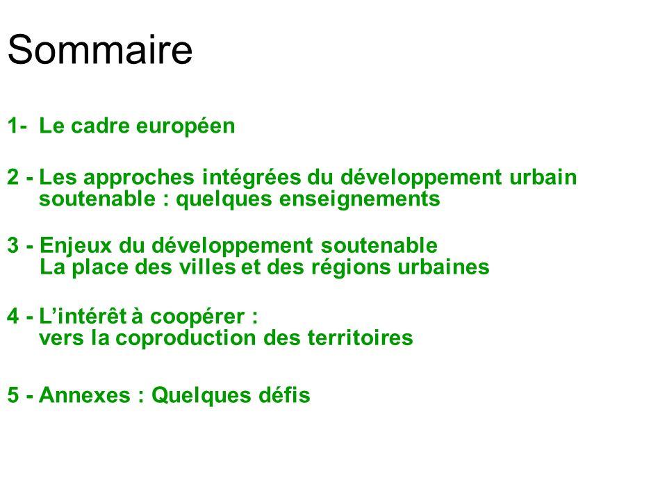 Sommaire 1-Le cadre européen 2 -Les approches intégrées du développement urbain soutenable : quelques enseignements 5 -Annexes : Quelques défis 3 -Enj