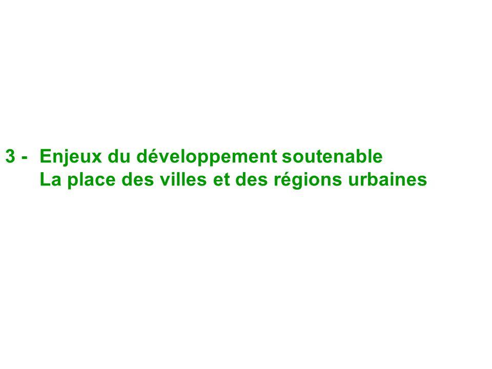 3 -Enjeux du développement soutenable La place des villes et des régions urbaines