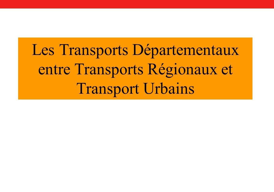 Les Transports Départementaux entre Transports Régionaux et Transport Urbains