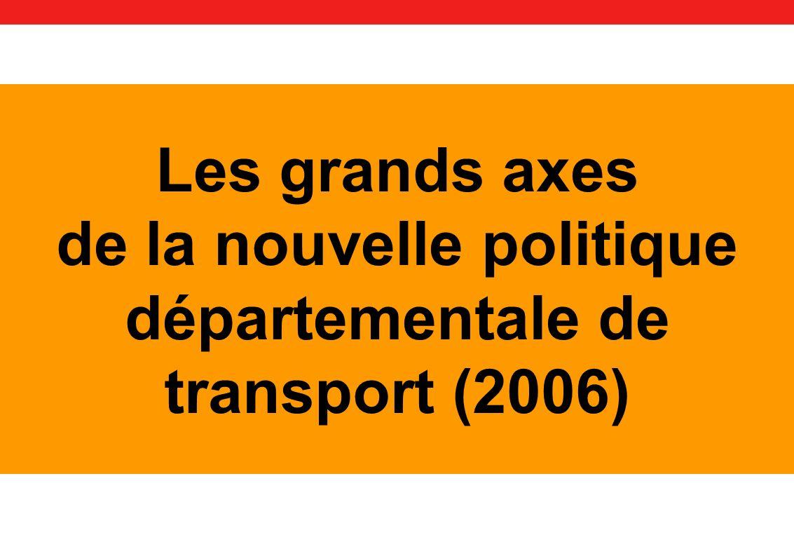 Les grands axes de la nouvelle politique départementale de transport (2006)