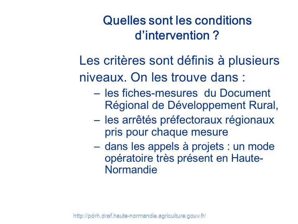 http://pdrh.draf.haute-normandie.agriculture.gouv.fr/ Quelles sont les conditions dintervention ? Les critères sont définis à plusieurs niveaux. On le