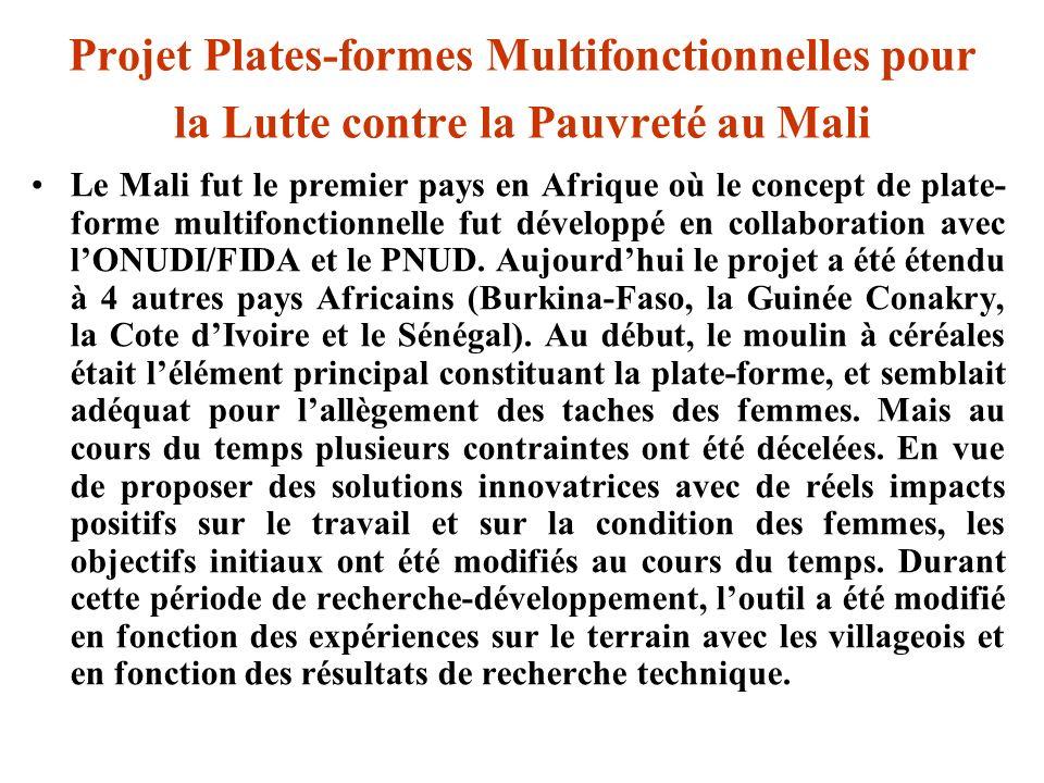 Projet Plates-formes Multifonctionnelles pour la Lutte contre la Pauvreté au Mali Le Mali fut le premier pays en Afrique où le concept de plate- forme