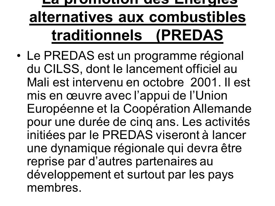 La promotion des Energies alternatives aux combustibles traditionnels (PREDAS Le PREDAS est un programme régional du CILSS, dont le lancement officiel