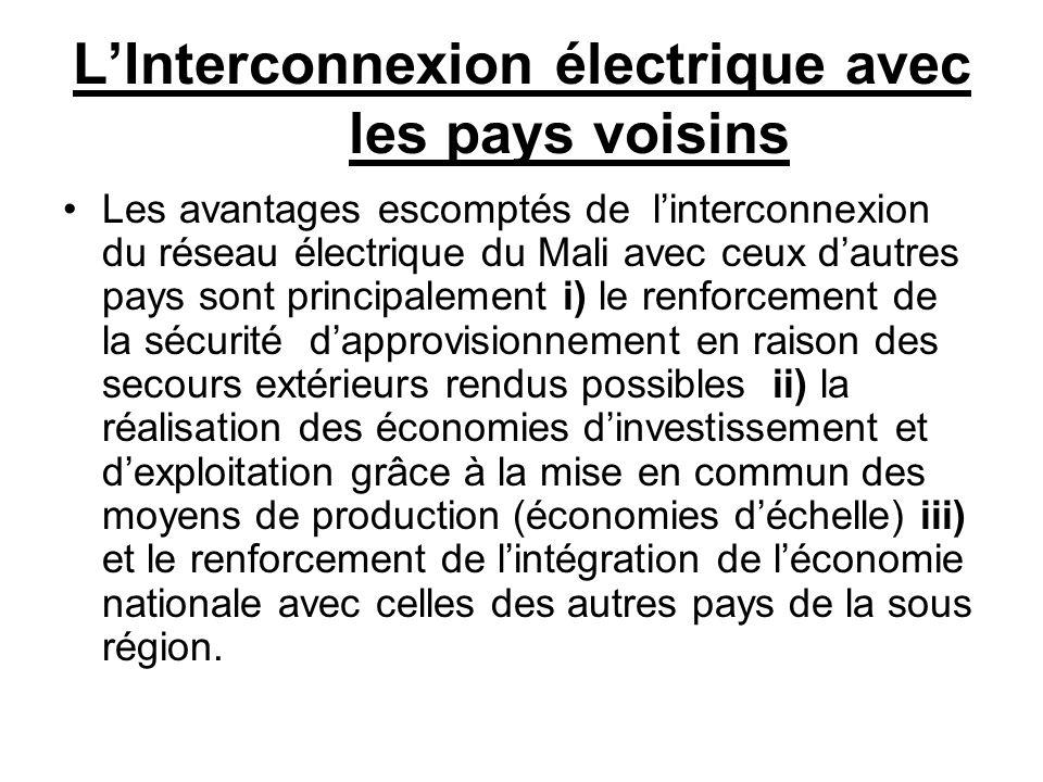 LInterconnexion électrique avec les pays voisins Les avantages escomptés de linterconnexion du réseau électrique du Mali avec ceux dautres pays sont p