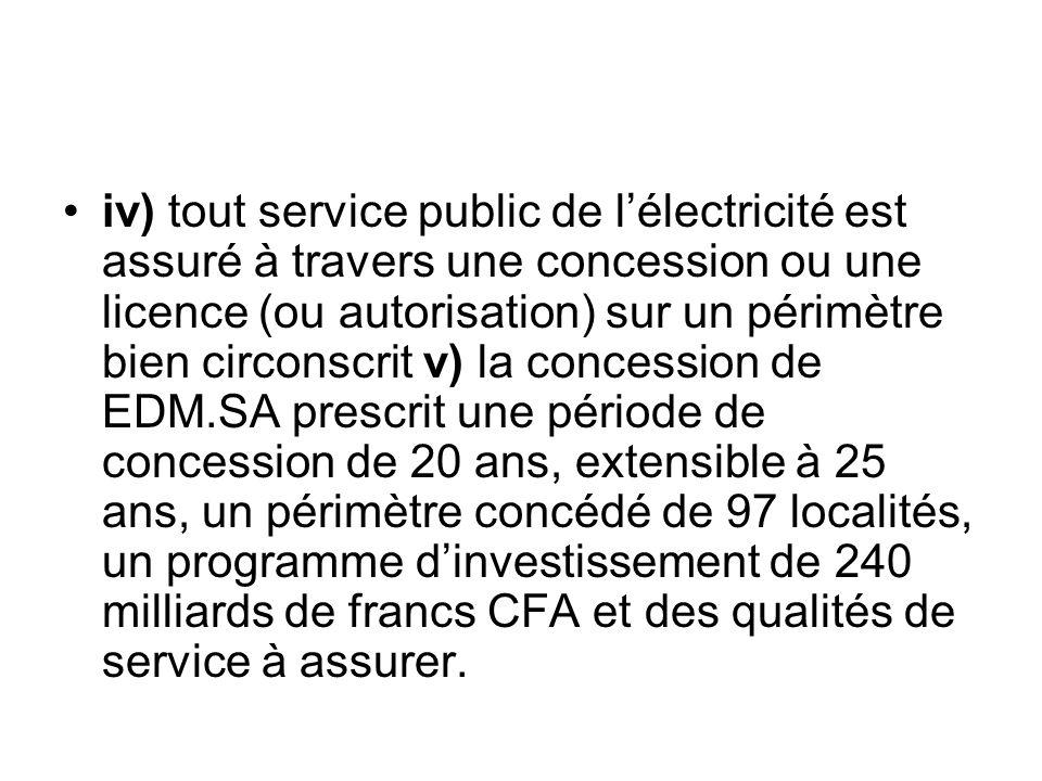 iv) tout service public de lélectricité est assuré à travers une concession ou une licence (ou autorisation) sur un périmètre bien circonscrit v) la c