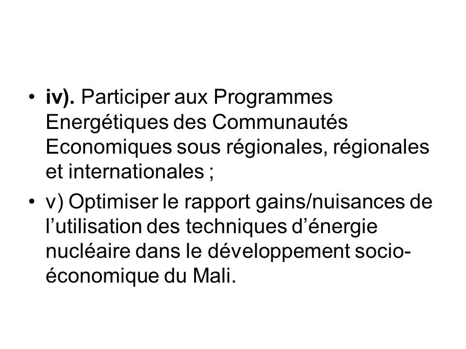 iv). Participer aux Programmes Energétiques des Communautés Economiques sous régionales, régionales et internationales ; v) Optimiser le rapport gains