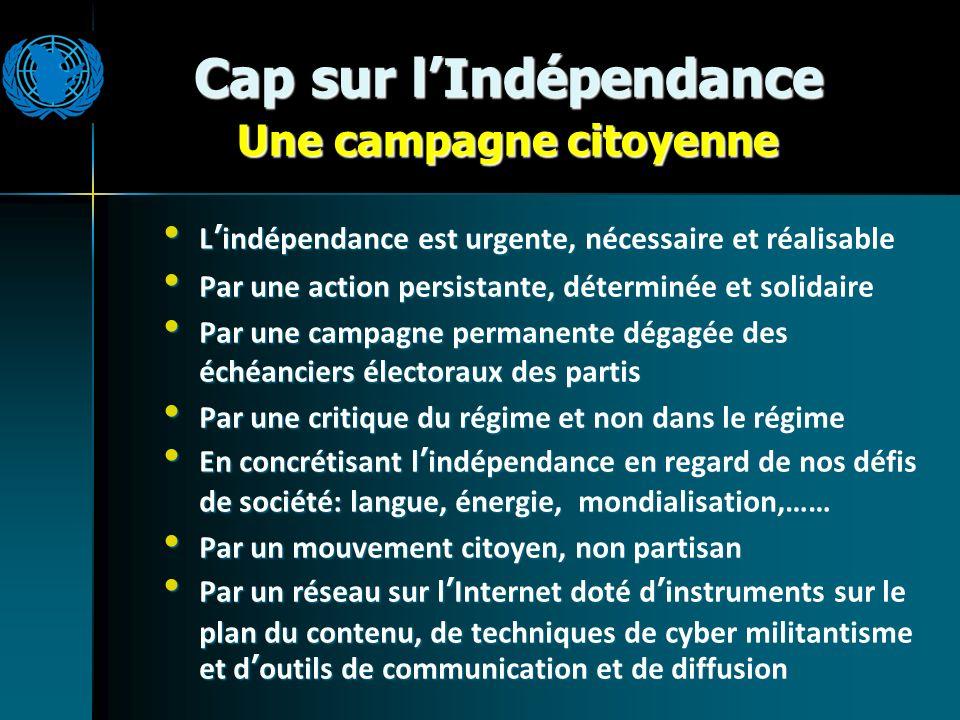 Cap sur lIndépendance Une campagne citoyenne Lindépendance est urgente, nécessaire et réalisable Lindépendance est urgente, nécessaire et réalisable P