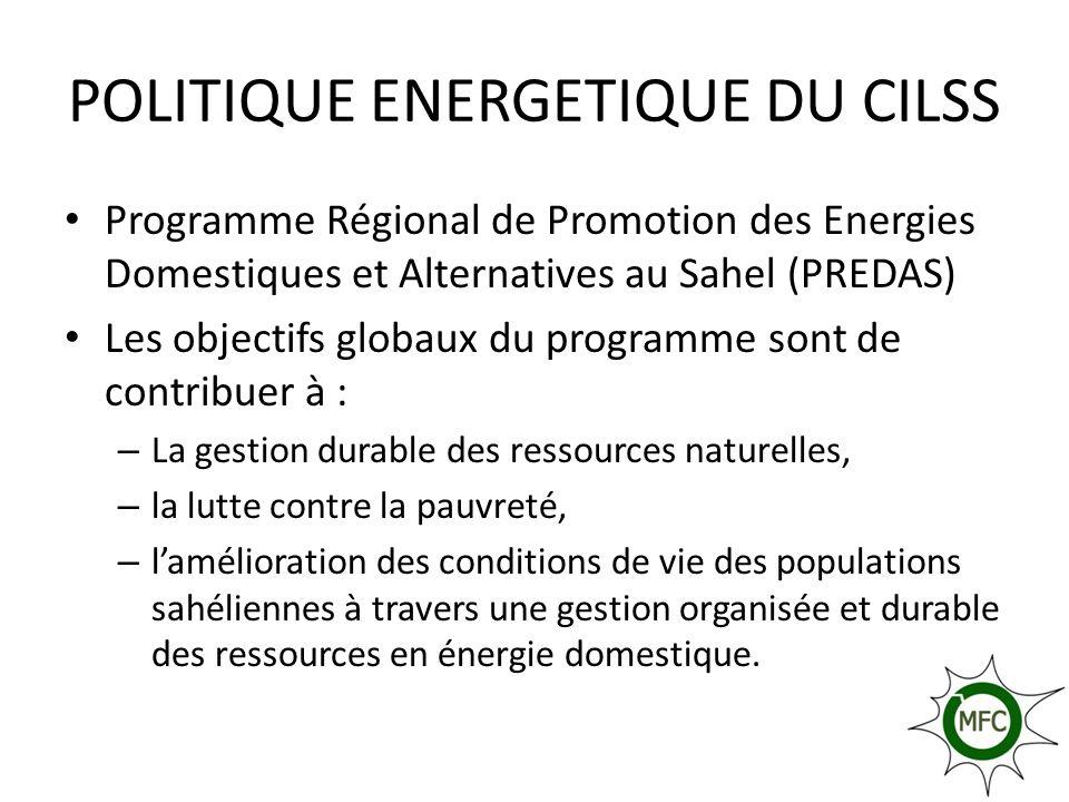 POLITIQUE ENERGETIQUE DU CILSS Programme Régional de Promotion des Energies Domestiques et Alternatives au Sahel (PREDAS) Les objectifs globaux du pro