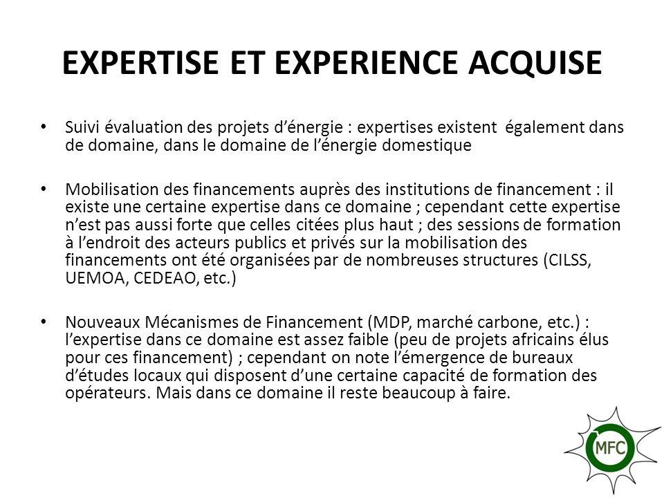 EXPERTISE ET EXPERIENCE ACQUISE Suivi évaluation des projets dénergie : expertises existent également dans de domaine, dans le domaine de lénergie dom