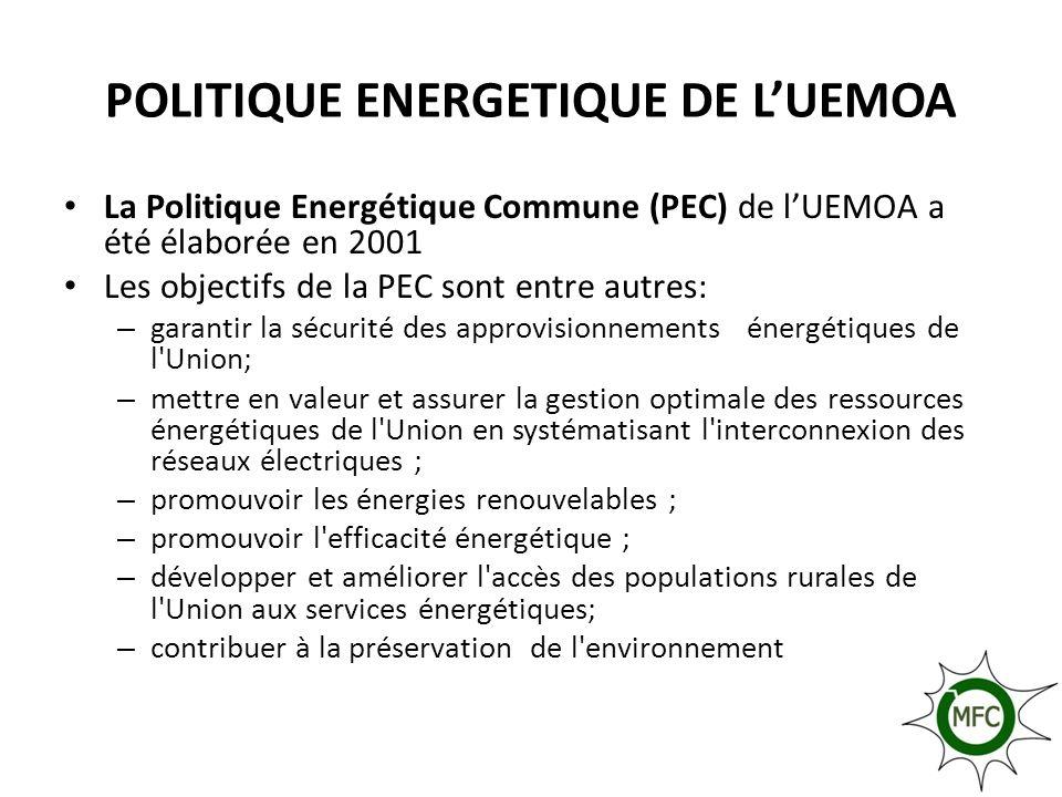 POLITIQUE ENERGETIQUE DE LUEMOA La Politique Energétique Commune (PEC) de lUEMOA a été élaborée en 2001 Les objectifs de la PEC sont entre autres: – g