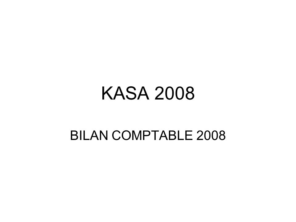 KASA 2008 BILAN COMPTABLE 2008